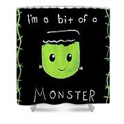 Bit Of A Monster Shower Curtain