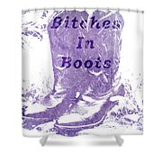 Bitches In Boots Shower Curtain