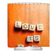 Block Quotes On Love Is All  Shower Curtain