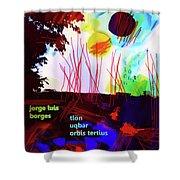 Borges Tlon Poster 2 Shower Curtain