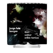 Borges Tlon Poster  Shower Curtain