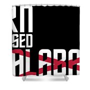 Born And Raised In Alabama Birthday Gift Nice Design Shower Curtain