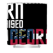 Born And Raised In Georgia Birthday Gift Nice Design Shower Curtain