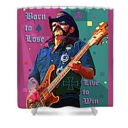 Born To Lose. Live To Win. Shower Curtain