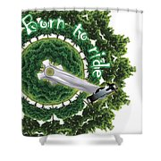 Born To Ride - Poster Shower Curtain