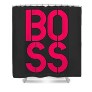Boss-2 Shower Curtain