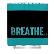 Breathe Black Background Shower Curtain