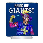 Bring Me Giants Tee Shower Curtain