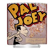 Broadway: Pal Joey, 1940 Shower Curtain
