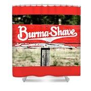 Burma Shave #1 Shower Curtain