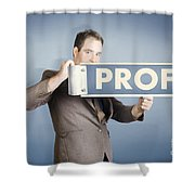 Business Man Holding Financial Profit Street Sign Shower Curtain
