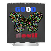 Butterfly Good And Bad  Shower Curtain
