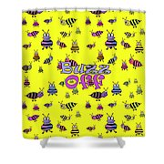 Buzz Off  - Typography Shower Curtain