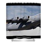 C-17 Globemaster IIi Poster Shower Curtain