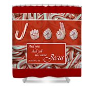 Call His Name Jesus Shower Curtain