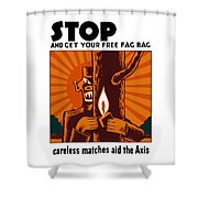 Careless Matches Aid The Axis Shower Curtain