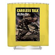 Careless Talk Got There First  Shower Curtain