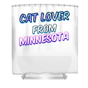 Cat Lover From Minnesota 2 Shower Curtain