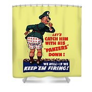 Catch Him With His Panzers Down Shower Curtain by War Is Hell Store