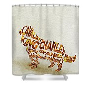 Cavalier King Charles Spaniel Watercolor Painting / Typographic Art Shower Curtain