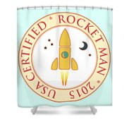 Certified Rocket Man Shower Curtain by Gaspar Avila