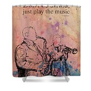 Charlie Parker Quote. Dont Be Afraid, Just Play The Music. Shower Curtain
