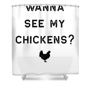 Chicken Design Wanna See My Dark Lady Funny Gift Farm Girl Shower Curtain