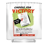 Choose For Victory -- Ww2 Shower Curtain