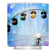 Choose Happiness Shower Curtain