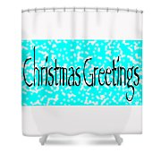 Christmas Greetings Snow Shower Curtain