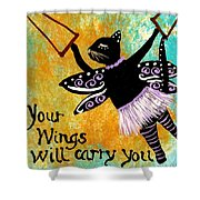 Circus Kitty - Your Wings Will Carry You Shower Curtain