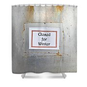 Closed For Winter Shower Curtain