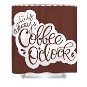 Coffee O'clock Shower Curtain by Nancy Ingersoll