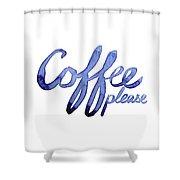 Coffee Please Shower Curtain
