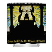 Come Boldly To The Throne Of Grace Shower Curtain