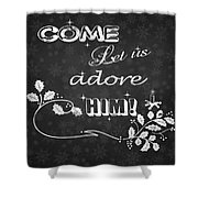 Come Let Us Adore Him Chalkboard Artwork Shower Curtain