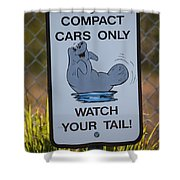 Compact Cars Only Sign Shower Curtain