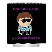 Cool Like A Fool Shower Curtain