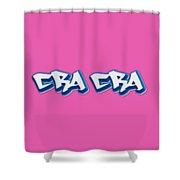 Cra Cra Tee Shower Curtain