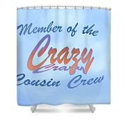 Crazy Cousins  Shower Curtain