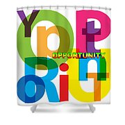 Creative Title - Opportunity Shower Curtain