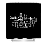 Creativity Art Inspiration Shower Curtain
