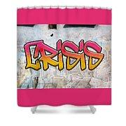Crisis As Graffiti On A Wall  Shower Curtain