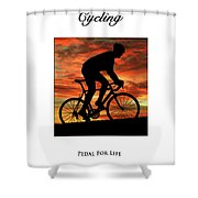 Cycling Pedal For Life Shower Curtain