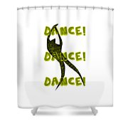 Dance Dance Dance Shower Curtain