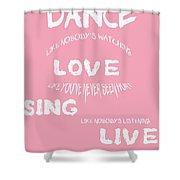 Dance Like Nobody's Watching Shower Curtain