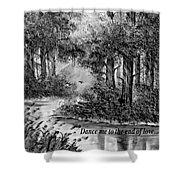 Dance Me To The End Of Love Bw Shower Curtain