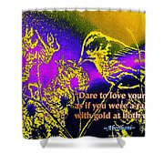 Dare To Love Yourself Shower Curtain