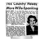 Dear Abby Country Needs More Wife Spanking Shower Curtain