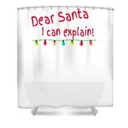 Dear Santa I Can Explain Christmas Lights Shower Curtain